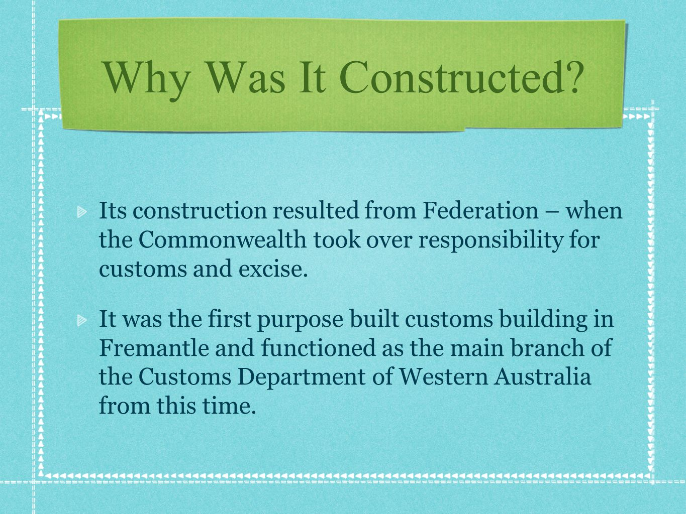 Why Was It Constructed.
