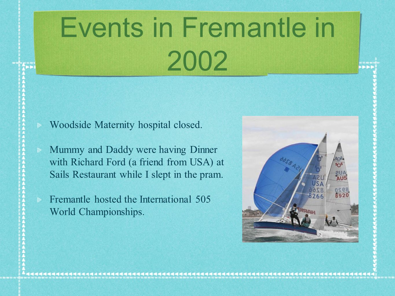 Events in Fremantle in 2002 Woodside Maternity hospital closed.