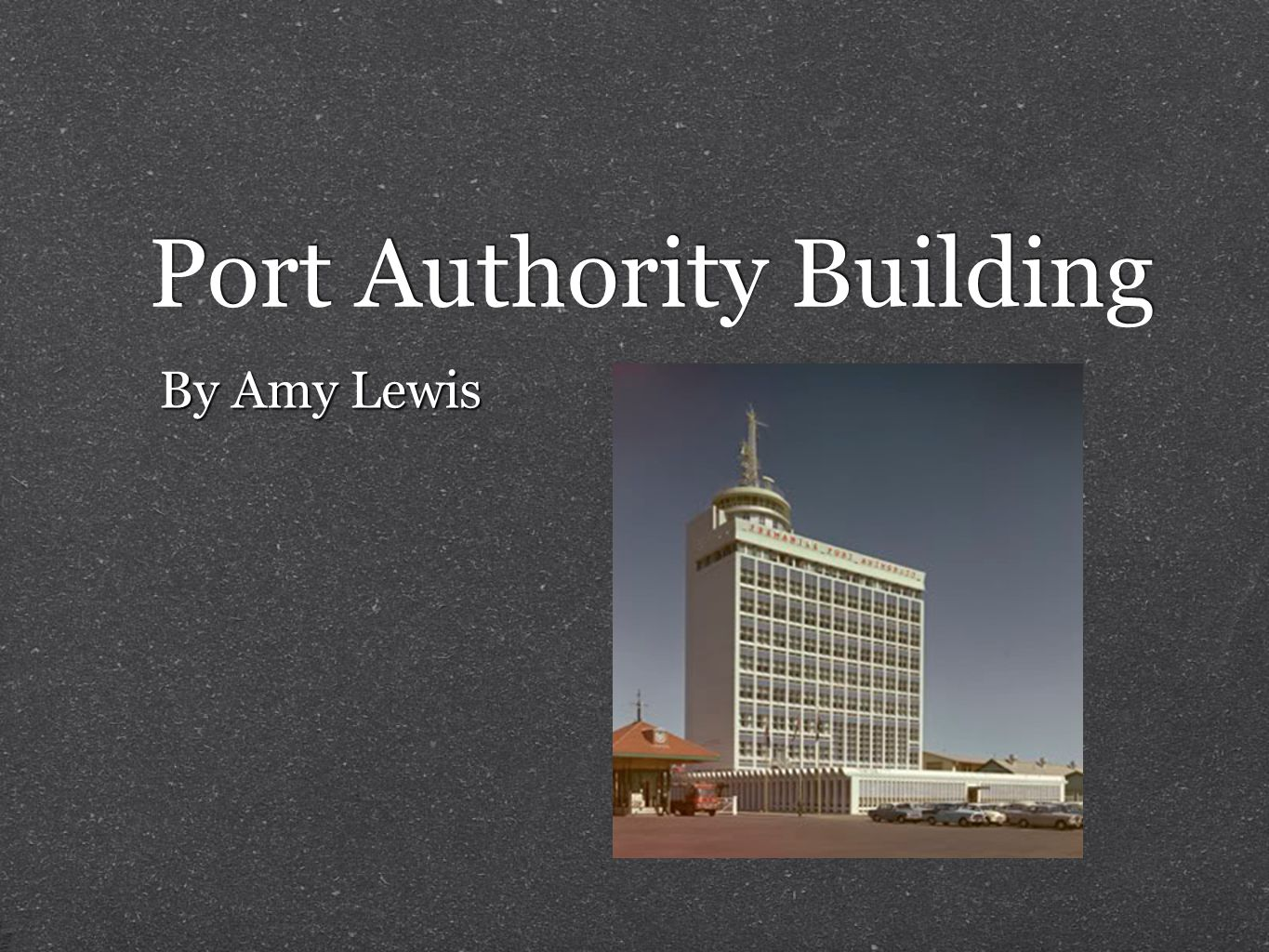 Port Authority Building By Amy Lewis