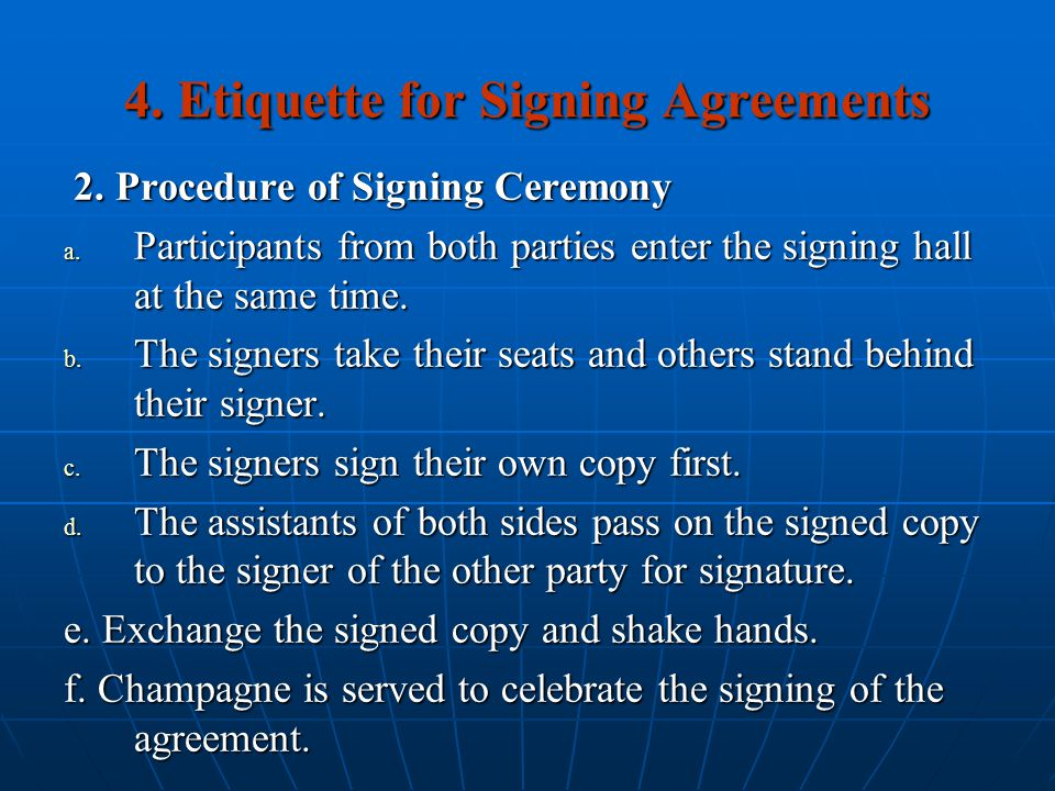 4. Etiquette for Signing Agreements 2. Procedure of Signing Ceremony 2. Procedure of Signing Ceremony a. Participants from both parties enter the sign