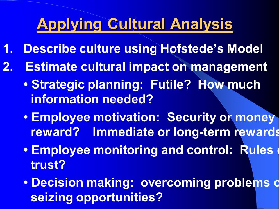 Managerial Implications Ethnocentrism vs Polycentrism Must a company adapt to local cultures or can corporate -- often home-country dominated -- cultu