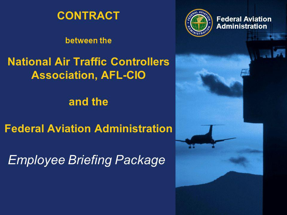 Federal Aviation Administration CONTRACT between the National Air Traffic Controllers Association, AFL-CIO and the Federal Aviation Administration Emp