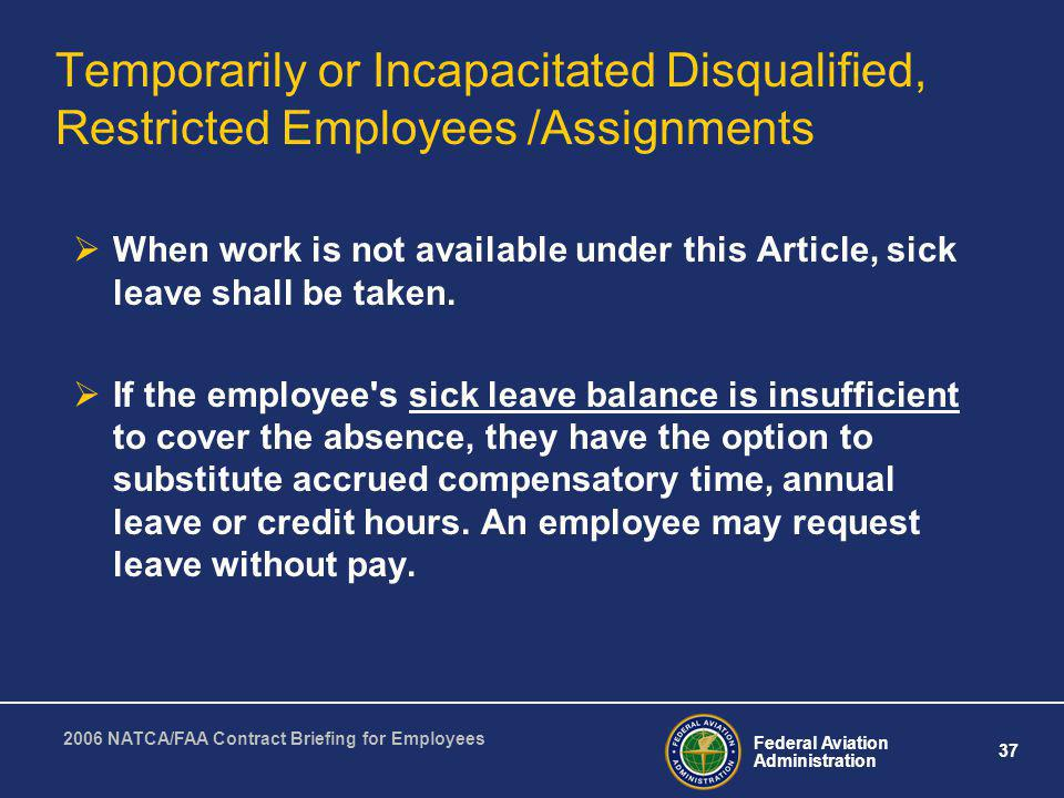Federal Aviation Administration 37 2006 NATCA/FAA Contract Briefing for Employees Temporarily or Incapacitated Disqualified, Restricted Employees /Ass