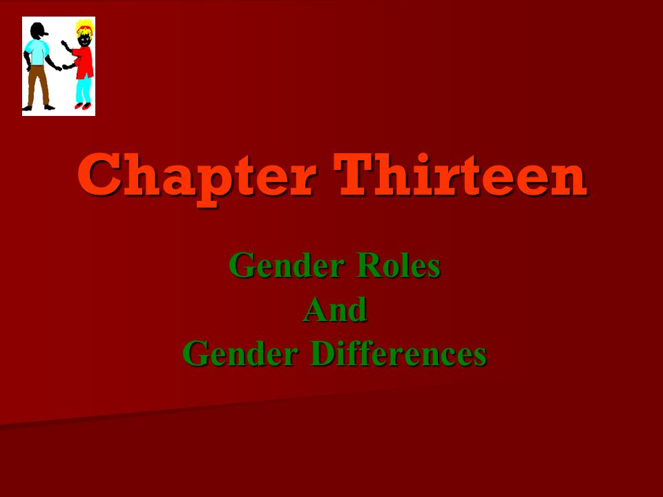 Chapter Thirteen Gender Roles And Gender Differences