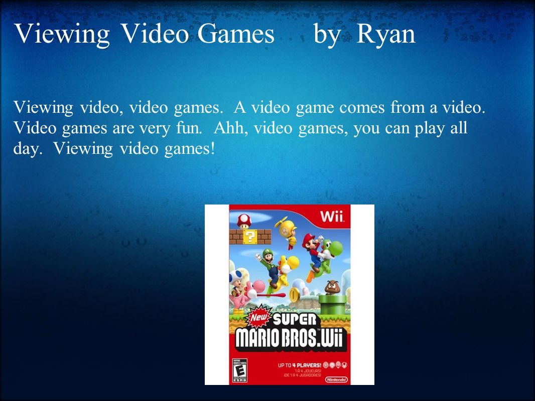 Viewing Video Games by Ryan Viewing video, video games.