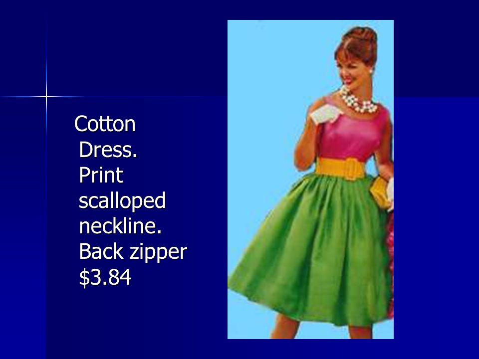 Cotton Dress. Print scalloped neckline. Back zipper $3.84 Cotton Dress. Print scalloped neckline. Back zipper $3.84