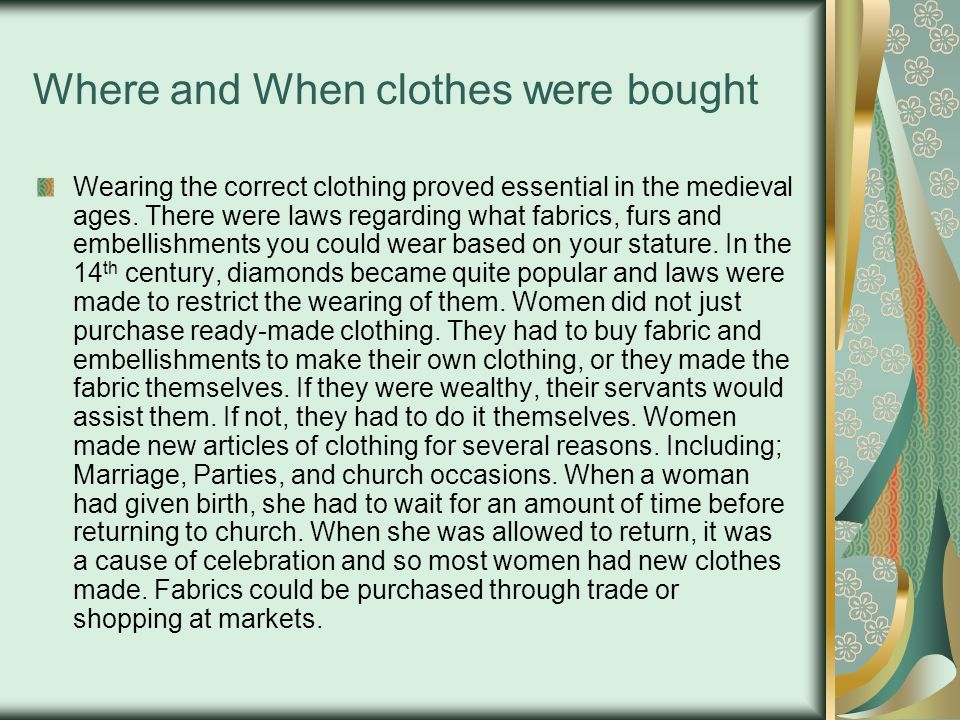 Fabric, Fur and Jewels If you were a Monarch, the most expensive cloth was cloth of gold.