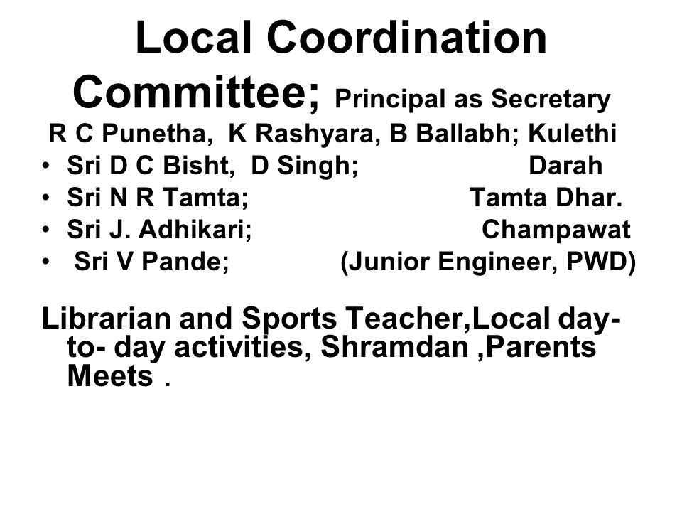 Local Coordination Committee; Principal as Secretary R C Punetha, K Rashyara, B Ballabh; Kulethi Sri D C Bisht, D Singh; Darah Sri N R Tamta; Tamta Dhar.