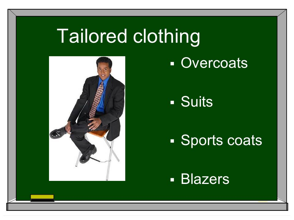 Tailored clothing Overcoats Suits Sports coats Blazers