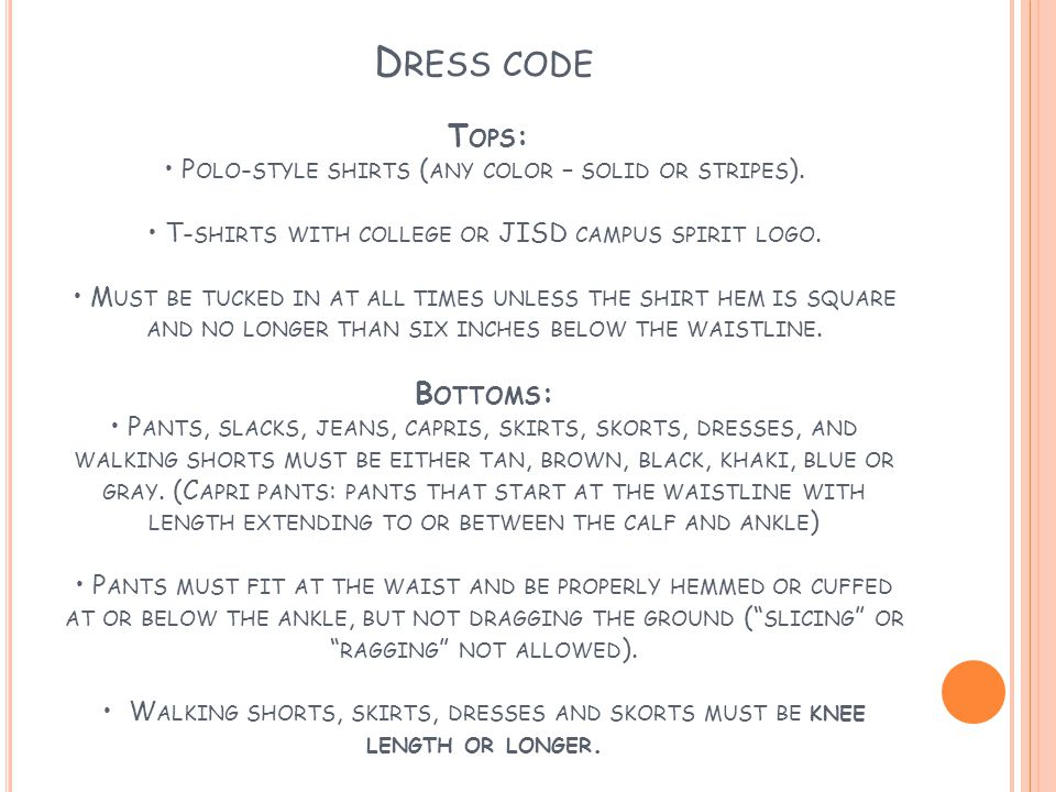 D RESS CODE T OPS : P OLO - STYLE SHIRTS ( ANY COLOR – SOLID OR STRIPES ).