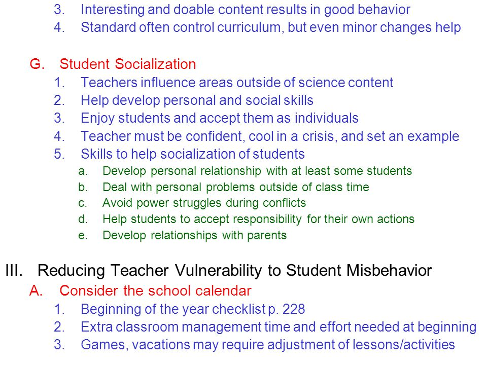 3.Interesting and doable content results in good behavior 4.Standard often control curriculum, but even minor changes help G.Student Socialization 1.T