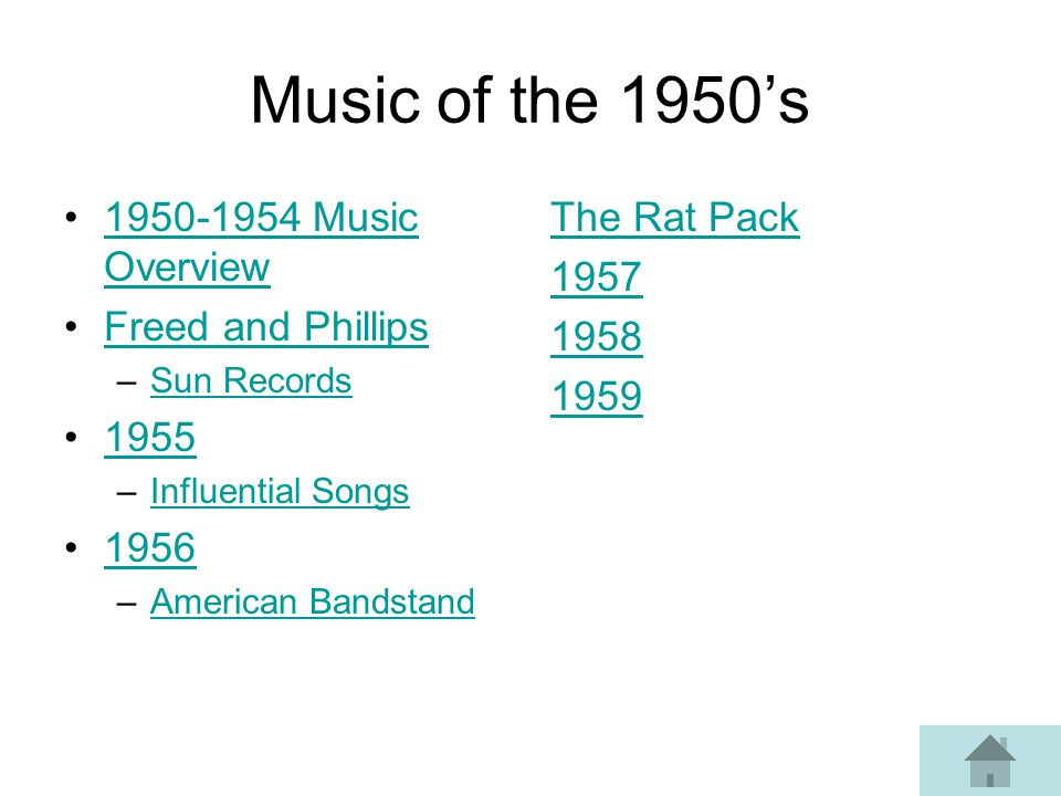 Music of the 1950s 1950-1954 Music Overview1950-1954 Music Overview Freed and Phillips –Sun RecordsSun Records 1955 –Influential SongsInfluential Songs 1956 –American BandstandAmerican Bandstand The Rat Pack 1957 1958 1959