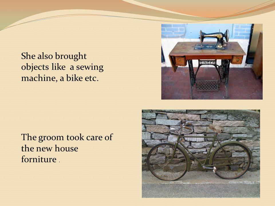 She also brought objects like a sewing machine, a bike etc.