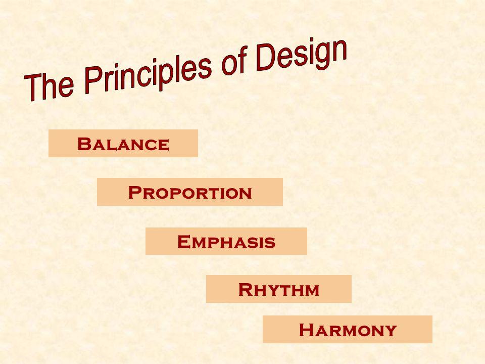 Balance Emphasis Rhythm Harmony Proportion