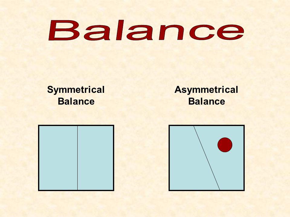 Symmetrical Balance Asymmetrical Balance