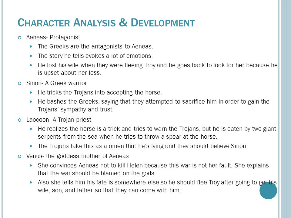 C HARACTER A NALYSIS & D EVELOPMENT Aeneas- Protagonist The Greeks are the antagonists to Aeneas.