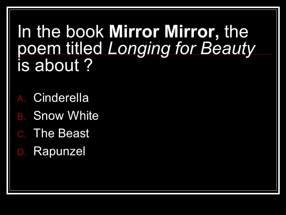 In the book Mirror Mirror, the poem titled Longing for Beauty is about .