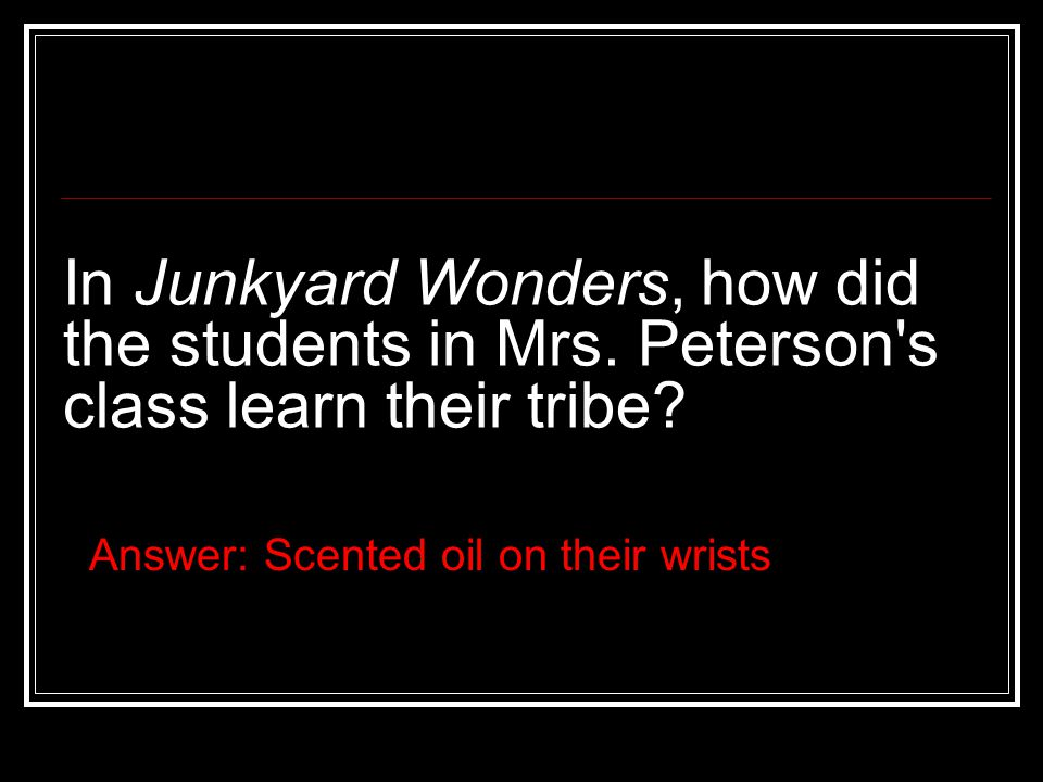Answer: Scented oil on their wrists