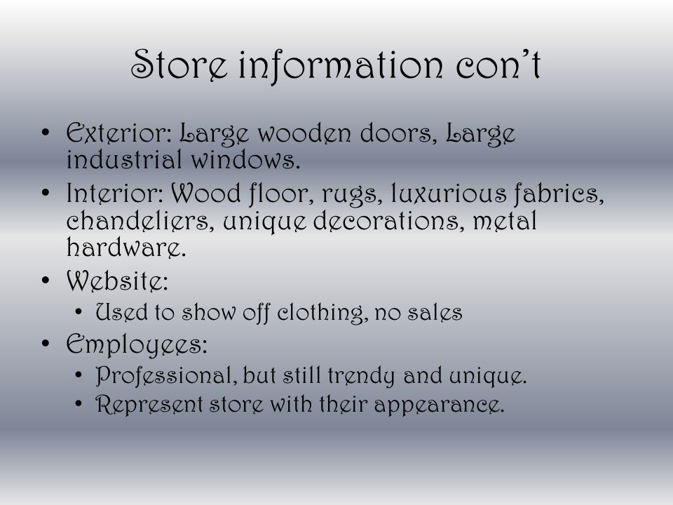 Store information cont Exterior: Large wooden doors, Large industrial windows.