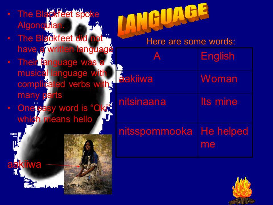 Here are some words: The Blackfeet spoke Algonquian.