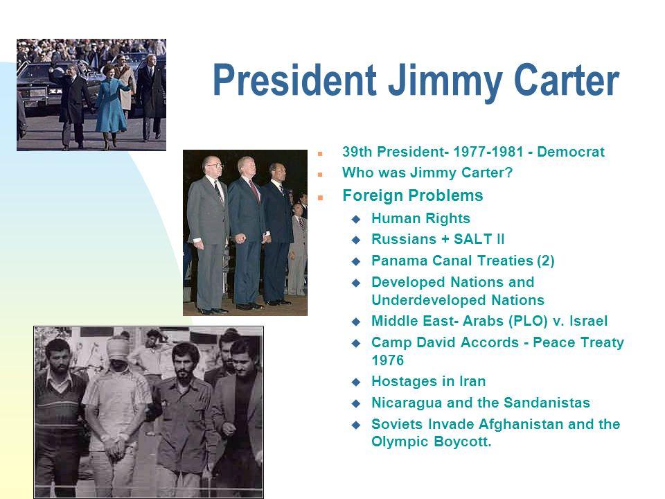 President Jimmy Carter n 39th President- 1977-1981 - Democrat n Who was Jimmy Carter.