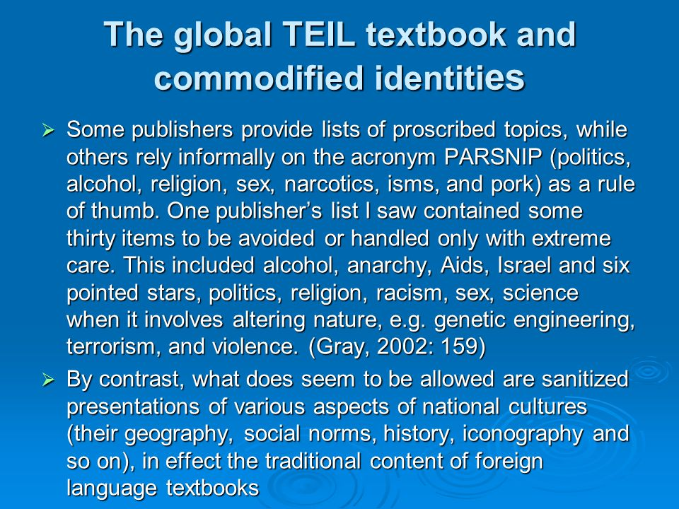 The global TEIL textbook and commodified identiti es Some publishers provide lists of proscribed topics, while others rely informally on the acronym P
