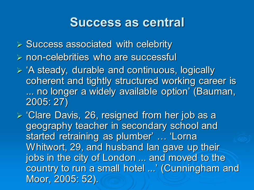 Success as central Success associated with celebrity Success associated with celebrity non-celebrities who are successful non-celebrities who are succ