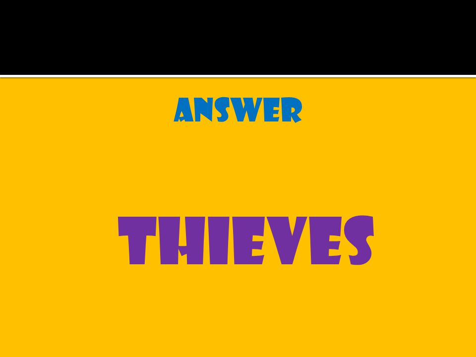 answer thieves