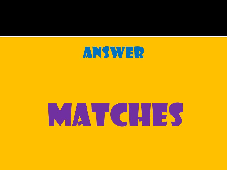 answer matches