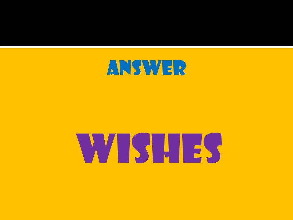 answer wishes