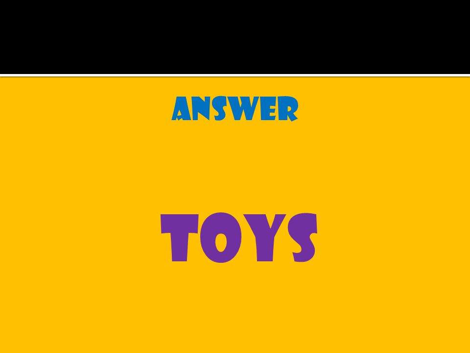 answer toys