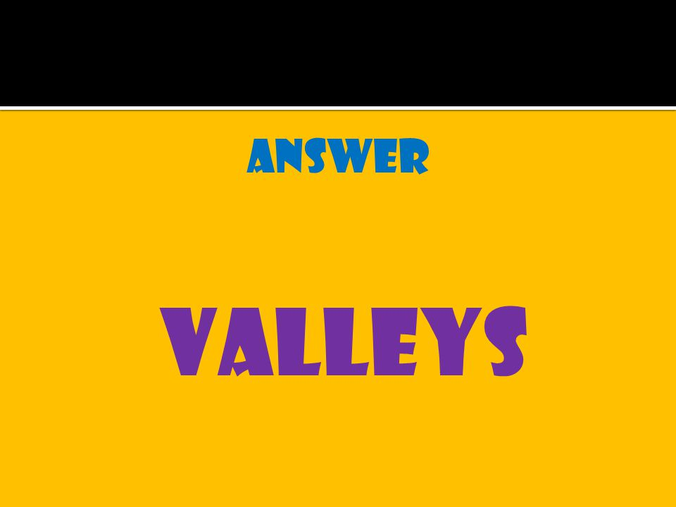 answer valleys