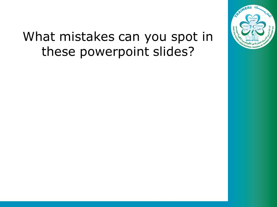 What mistakes can you spot in these powerpoint slides