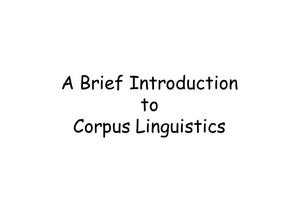 A Brief Introduction to Corpus Linguistics