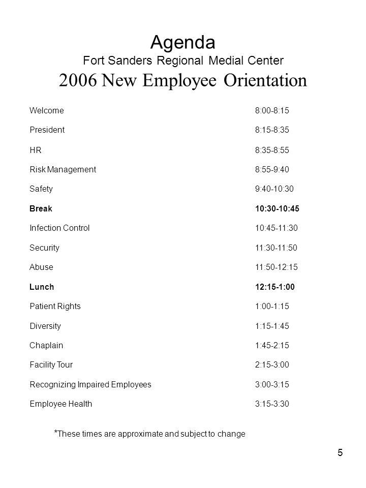 5 Agenda Fort Sanders Regional Medial Center 2006 New Employee Orientation Welcome8:00-8:15 President8:15-8:35 HR8:35-8:55 Risk Management8:55-9:40 Sa
