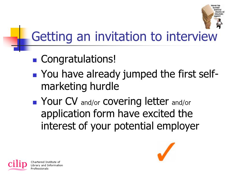 Getting an invitation to interview Congratulations.