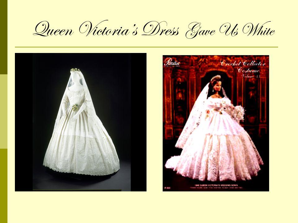 Queen Victorias Dress Gave Us White
