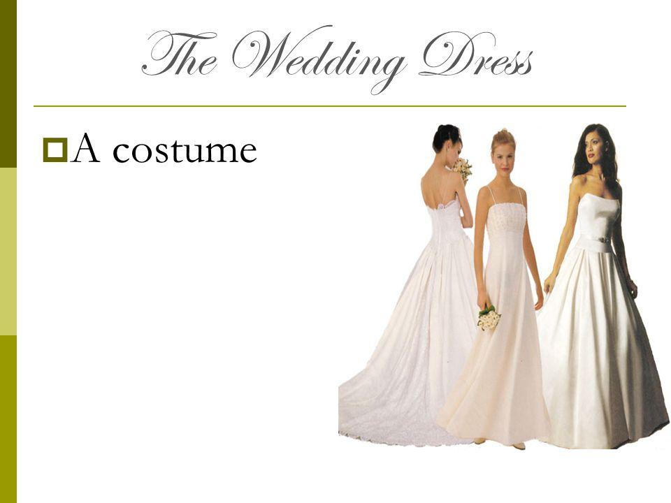 The Wedding Dress A costume