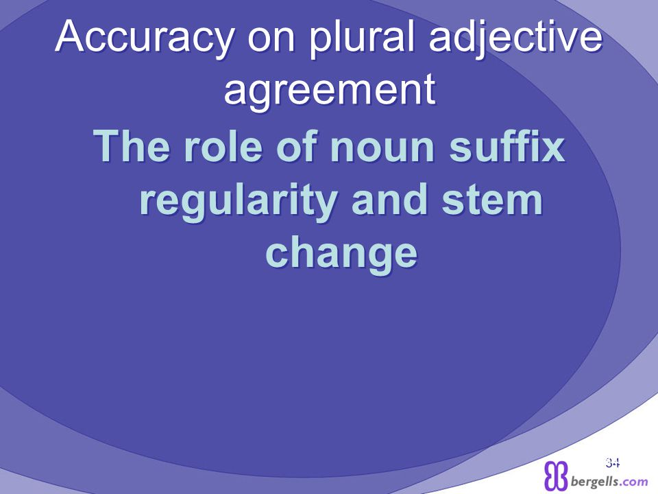 34 Accuracy on plural adjective agreement The role of noun suffix regularity and stem change