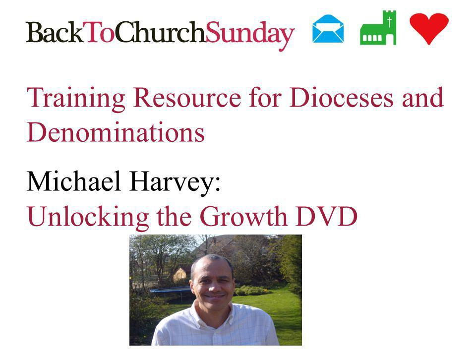 Training Resource for Dioceses and Denominations Michael Harvey: Unlocking the Growth DVD