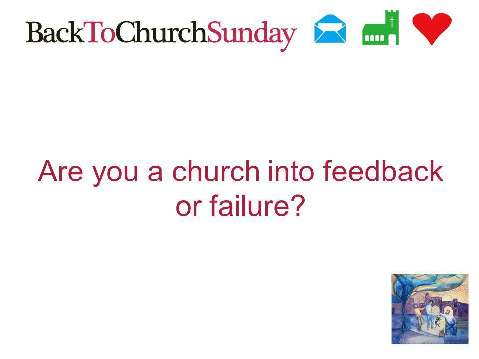 Are you a church into feedback or failure