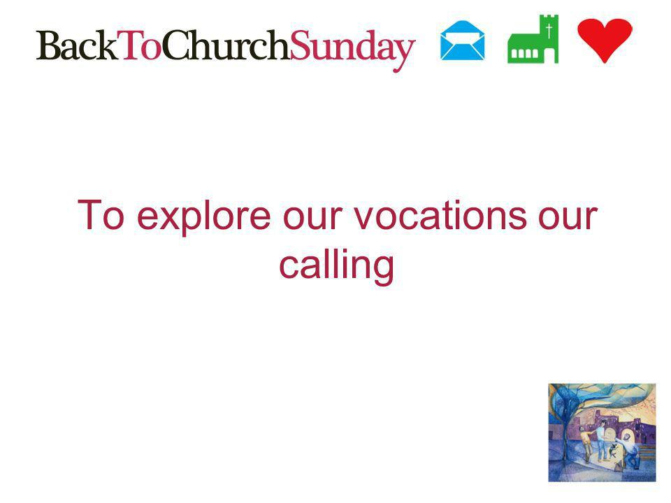 To explore our vocations our calling