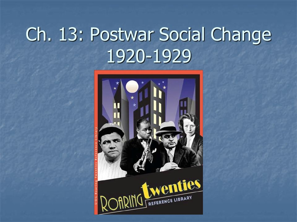 Ch. 13: Postwar Social Change 1920-1929