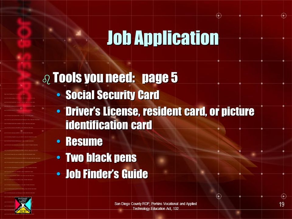 San Diego County ROP, Perkins Vocational and Applied Technology Education Act, 132 18 Module #2 Job Application b The application is a snapshot.