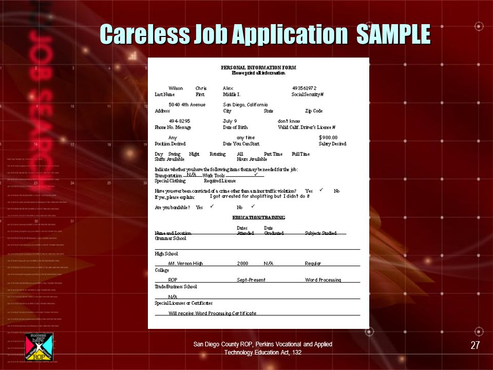 San Diego County ROP, Perkins Vocational and Applied Technology Education Act, 132 26 Activity Careless Chris Application Find all the mistakes on Chris application.
