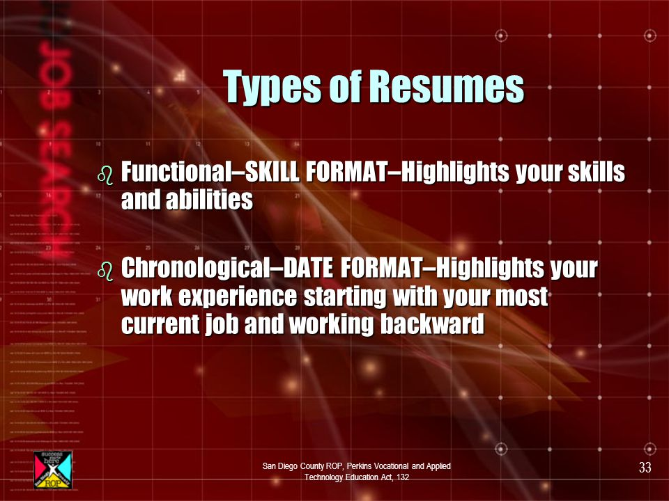 San Diego County ROP, Perkins Vocational and Applied Technology Education Act, 132 32 Resume and Cover Letter b What is a resume.