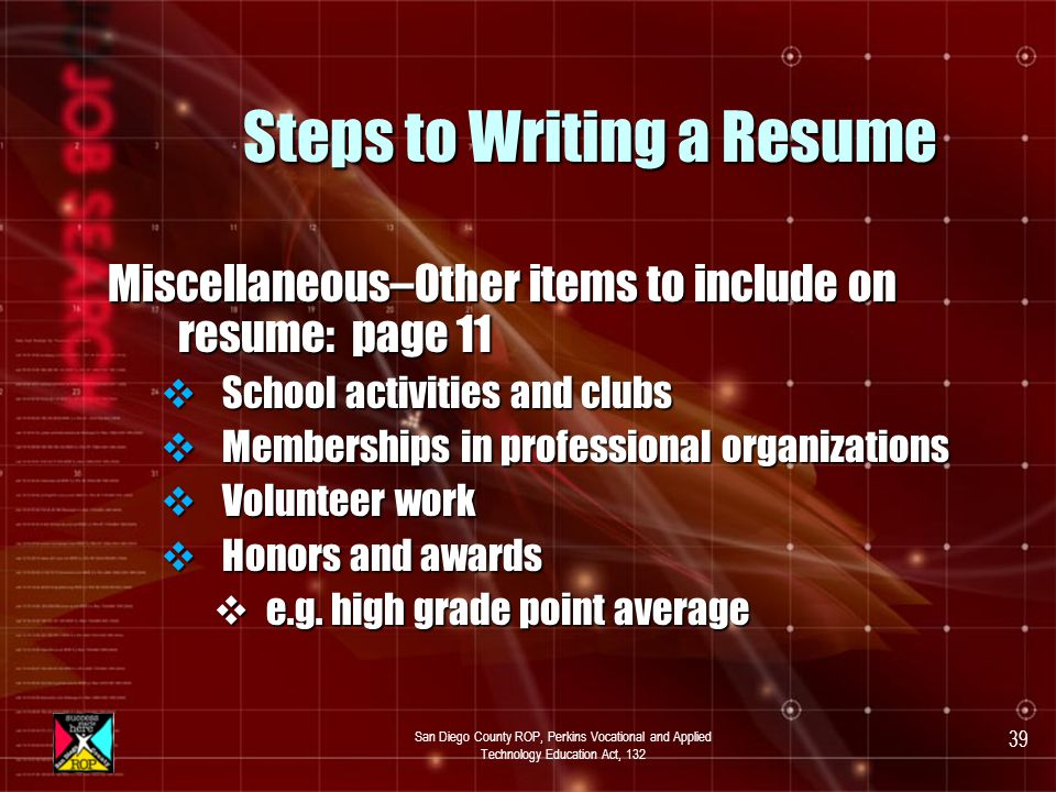 San Diego County ROP, Perkins Vocational and Applied Technology Education Act, 132 38 Steps to Writing a Resume List References b HS students – may list references at bottom of resume sheet.