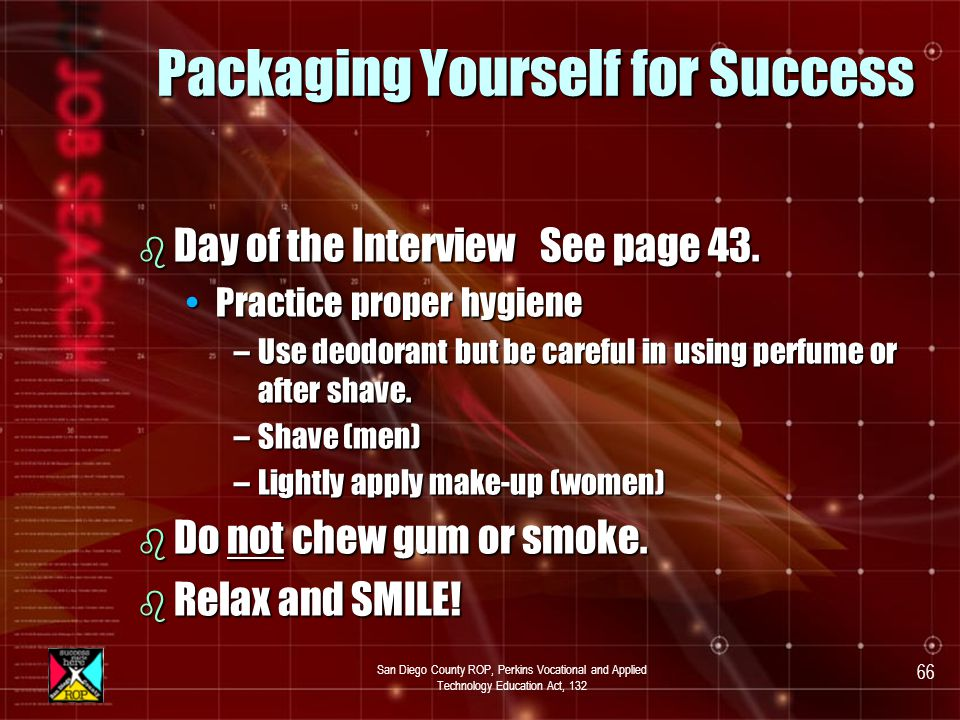 San Diego County ROP, Perkins Vocational and Applied Technology Education Act, 132 65 Packaging Yourself for Success b Checklist on page 43.