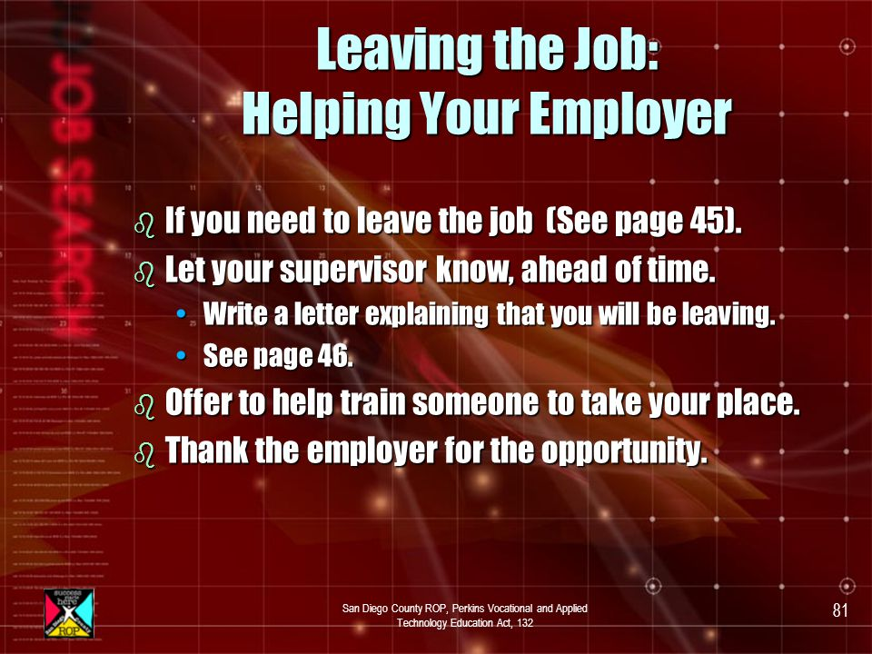 San Diego County ROP, Perkins Vocational and Applied Technology Education Act, 132 80 Leaving Your Job b There are many reasons to quit.