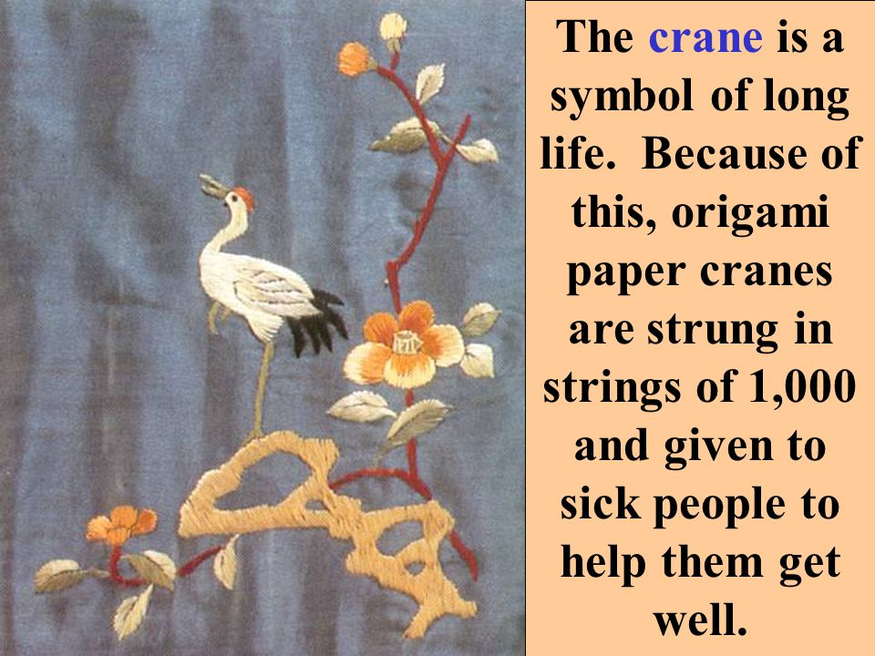 The crane is a symbol of long life.